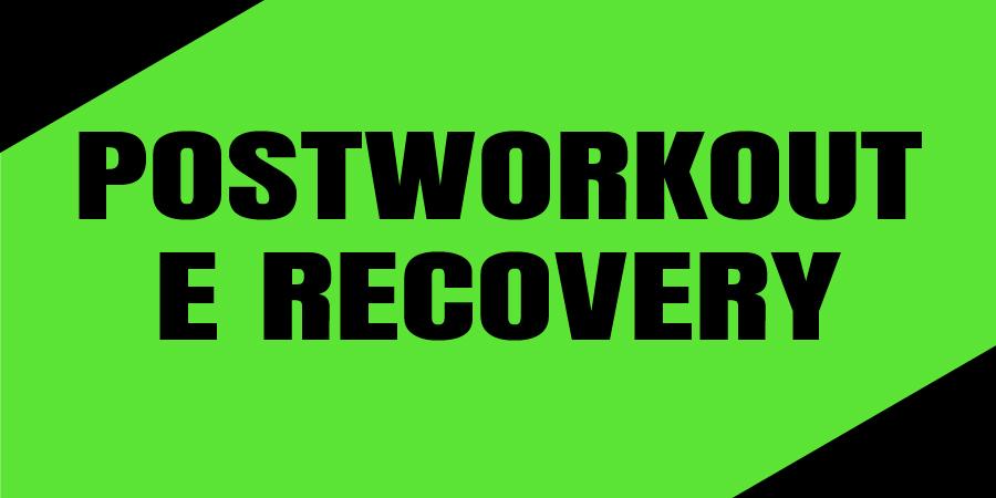 PostWorkout & Recovery